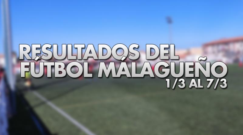 Resultados del fútbol malagueño en la semana del 1/3 al 7/3